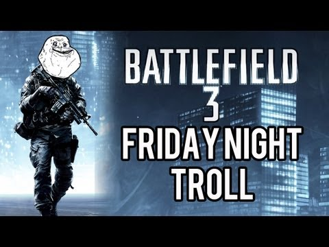 Battlefield 3 - Friday Night Troll