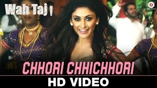Chhori Chhichhori - Wah Taj