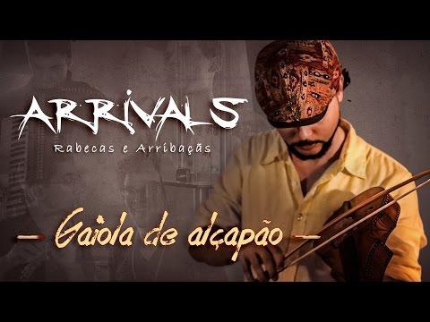 Arrivals – Gaiola de Alçapão