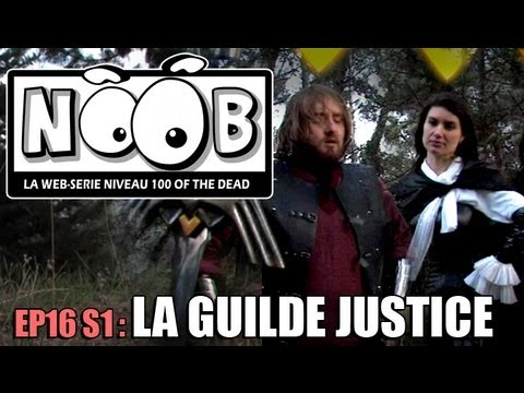 NOOB : S01 ep16 : LA GUILDE JUSTICE