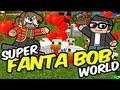 Super Fanta Bob World - Ep 25 - De la lave ! FUYONS ! - Fantavision