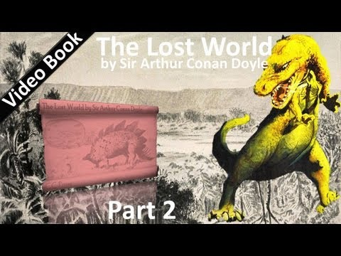 Part 2 - The Lost World Audiobook by Sir Arthur Conan Doyle (Chs 08-12)