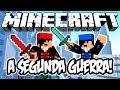 A Segunda Guerra! - Minecraft