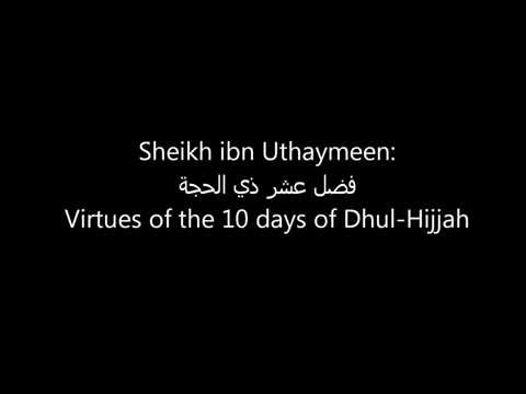Sheikh ibn Uthaymeen: Virtues of 10 Days of Dhul-Hijjah. English (SEE description)