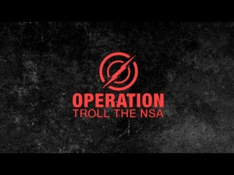 Operation: Troll the NSA