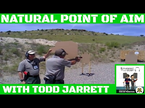Todd Jarrett: Natural point of aim.