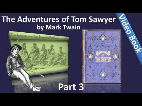 Part 3 - The Adventures of Tom Sawyer by Mark Twain (Chs 25-35)
