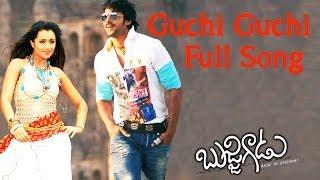 Guchi Guchi Full Song ll Bujjigadu