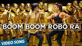 Boom Boom Robo Ra Official Video Song | Robo
