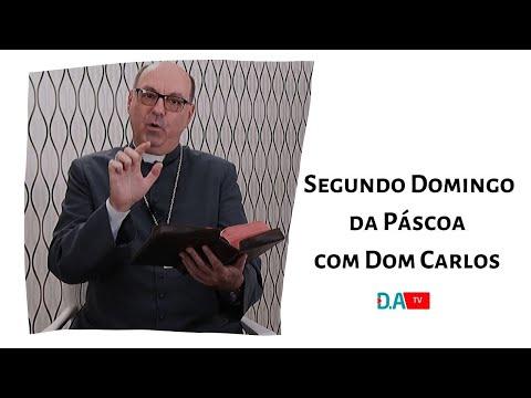 Segundo Domingo da Páscoa com Dom Carlos