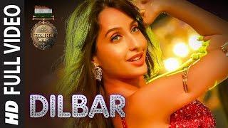DILBAR Full Song | Satyameva Jayate