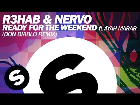 R3HAB & NERVO - Ready For The Weekend (Don Diablo Remix) - UCpDJl2EmP7Oh90Vylx0dZtA