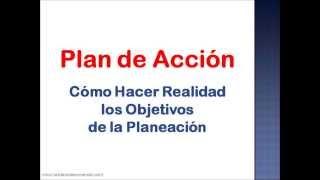 Plan de Acción: cómo hacer realidad los Objetivos de la Planeación