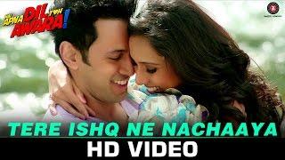 Tere Ishq Ne Nachaaya - Hai Apna Dil Toh Awara