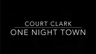 Court Clark - One Night Town (Ingrid Michaelson/Mat Kearney Cover) [Final Mix]