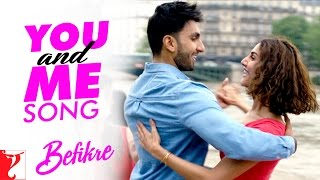 You And Me Song - Befikre