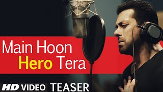 'Main Hoon Hero Tera' Song Teaser - Salman Khan -  Hero