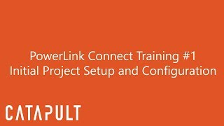 PowerLink Connect Training #1 - Initial Setup and Configuration