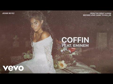 Jessie Reyez – COFFIN  ft. Eminem