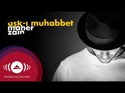 Ask-i Muhabbet (Rabbee Yebarik Turkish Version) [Video Lirik]