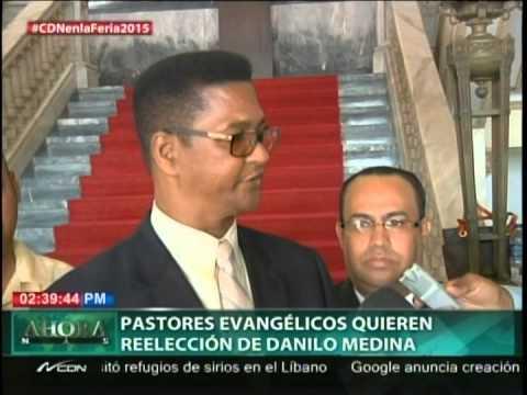 Pastores evangélicos quieren reelección de Danilo Medina