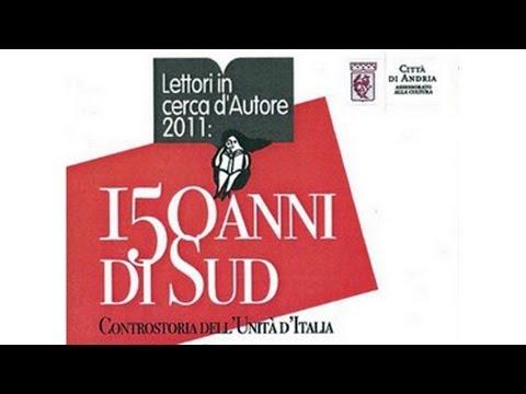 """""""150 Anni di Sud - Controstoria dell'Unità d'Italia""""- Pino Aprile e Lorenzo Del Boca"""