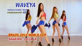 Waveya Shakira – La La La Brazil 2014 World cup Choreography Ari