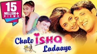 Chalo Ishq Ladaaye (2002) Full Hindi Movie  Govinda, Rani Mukerji, Kader Khan
