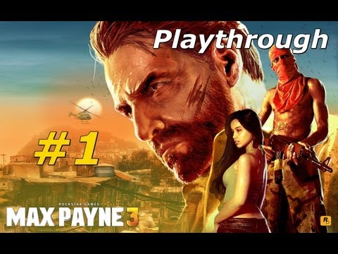 1 MAX PAYNE 3 Playthrough - Capitulo 1 -  Algo No Cheira Bem PT-BR SinX