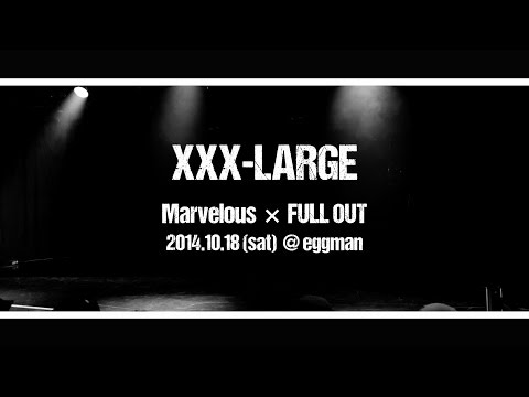 "XXX-LARGE ""Marvelous × FULLOUT"" @eggman"
