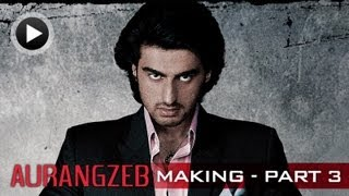 Aurangzeb - Making Of The Film - Part 3