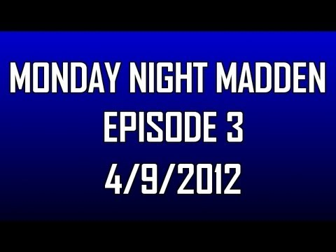 Monday Night Madden - Community Matches (Chiefs, Texans, Cowboys) - 4/9/12 | Episode 3