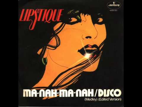 Lipstique - Ma Nah Ma Nah-Disco (1977)