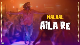 Aila Re Song : Malaal