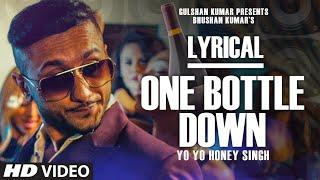 \'One Bottle Down\' Full Song with LYRICS  Yo Yo Honey Singh  T-SERIES