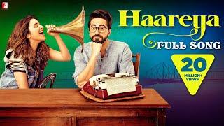 Haareya Song | Meri Pyaari Bindu