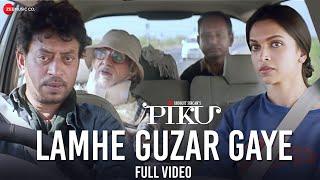 Lamhe Guzar Gaye - Full Video   Piku