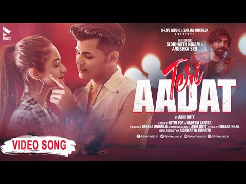 Teri Aadat   Siddharth Nigam   Anushka Sen   Abhi Dutt   New Hindi Song  Official Video  BLive Music