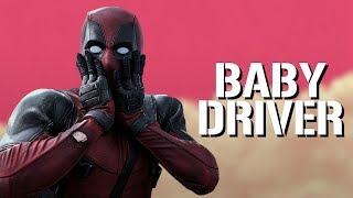 DEADPOOL - Baby Driver Trailer Style