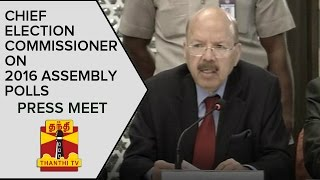 Chief Election Commissioner Nasim Zaidi addresses Media On 2016 Assembly Polls News  online Chief Election Commissioner Nasim Zaidi addresses Media On 2016 Assembly Polls Thanthi TV News