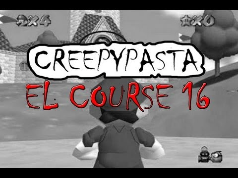 Creepypasta - Super Mario 64 : El Course 16 (Loquendo)