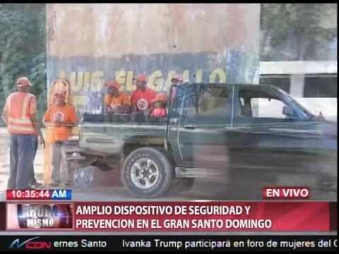 Amplio dispositivo de seguridad de seguridad y prevención en el Gran Santo Domingo