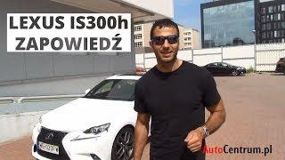 Lexus IS 300h - zapowiedź testu