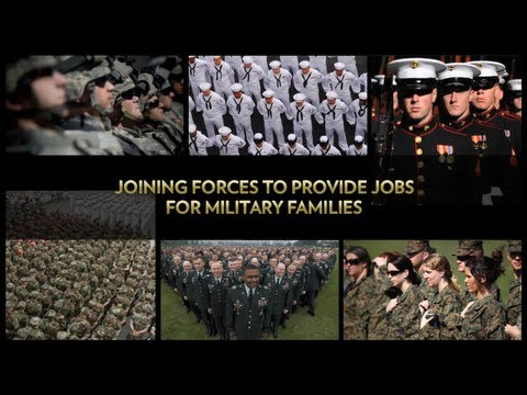 Joining Forces to Provide Jobs for Military Families  4/30/13