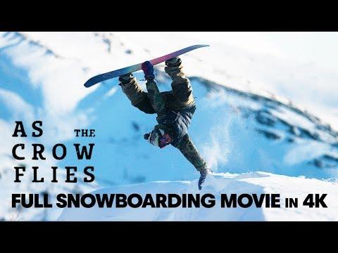 As the Crow Flies   Full Snowboarding Movie (4K)