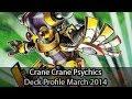 Crane Crane Psychics- Yugioh Deck Profile March 2014 (speedysteve2448)