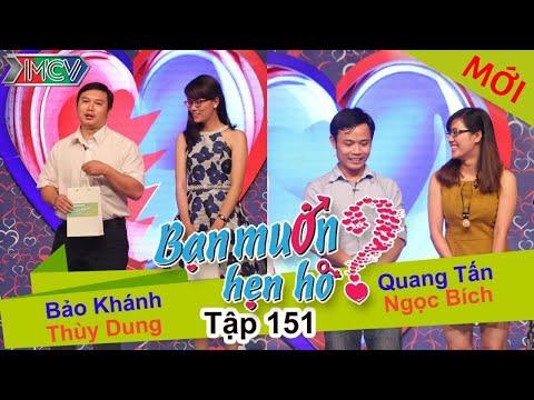 BẠN MUỐN HẸN HÒ – Tập 151 | Thùy Dung – Bảo Khánh | Quang Tấn – Ngọc Bích | 20/03/2016