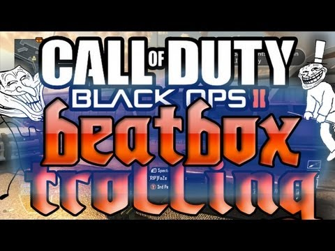 I'M SO HIGH RIGHT NOW! - Beatbox Trolling #6 (BLACK OPS 2)