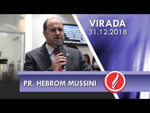 Culto da Virada e Ceia - Pr. Hebrom Mussini - 31 12 2018