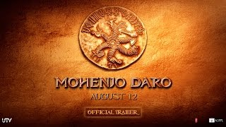 Mohenjo Daro Official Trailer